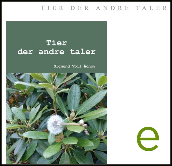 """Eboka """"Tier der andre taler"""" av Sigmund Voll Ådnøy."""