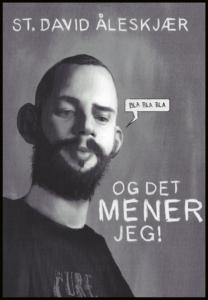 David Åleskjær: Og det mener jeg!