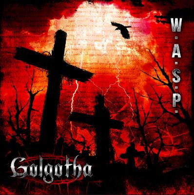 W.A.S.P: Golgotha