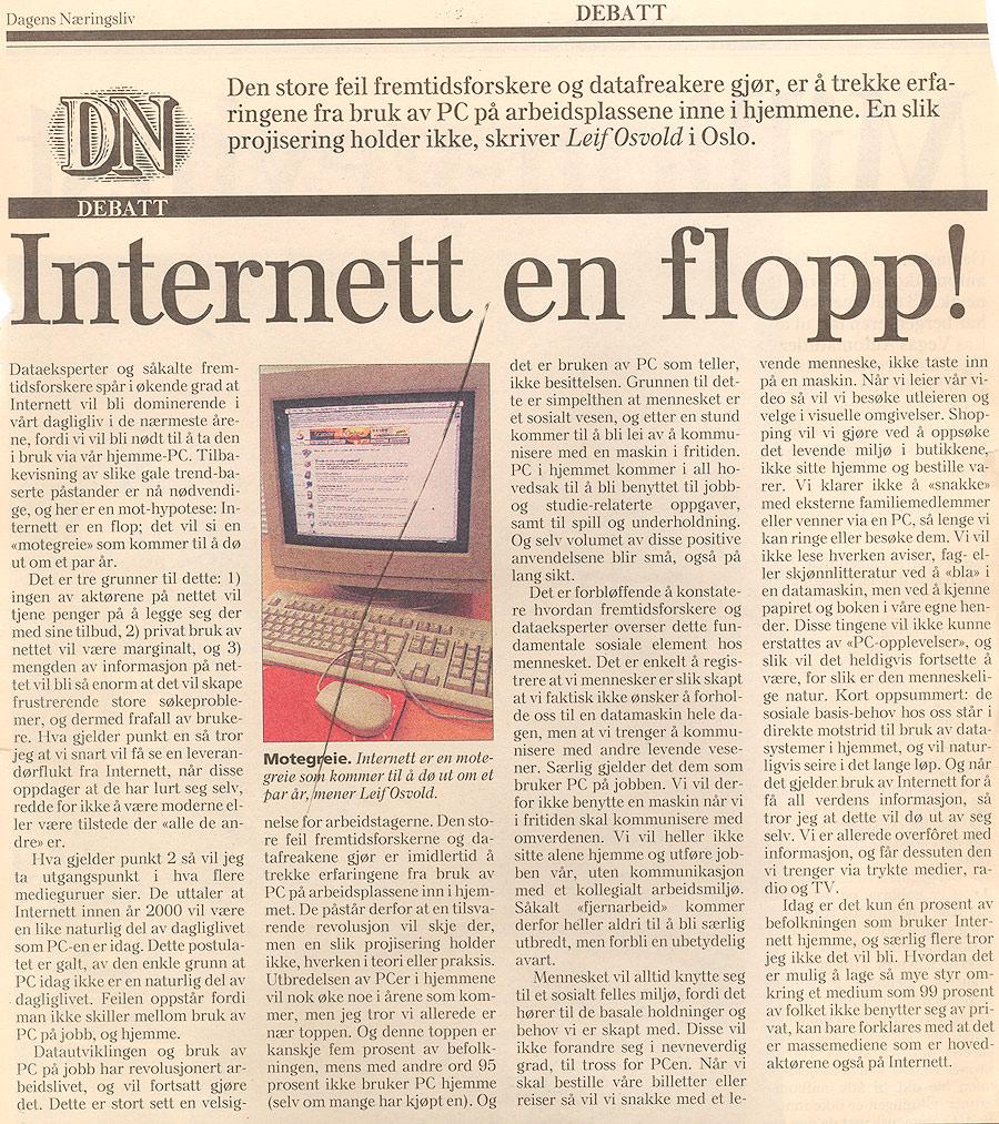 Internett en flopp!